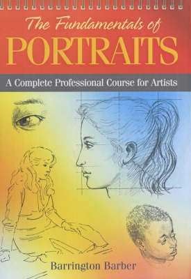 Fundamentals of Drawing Portraits by Barrington Barber