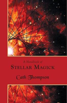 A Handbook of Stellar Magick by Cath Thompson