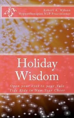 Holiday Wisdom by Robert A Wilson image
