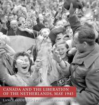 Canada and the Liberation of the Netherlands, May 1945 by Lance Goddard image