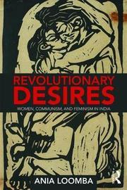 Revolutionary Desires by Ania Loomba
