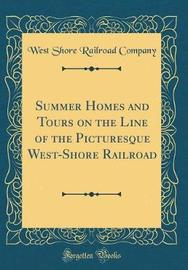 Summer Homes and Tours on the Line of the Picturesque West-Shore Railroad (Classic Reprint) by West Shore Railroad Company image
