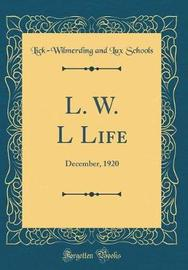 L. W. L Life by Lick Wilmerding and Lux Schools