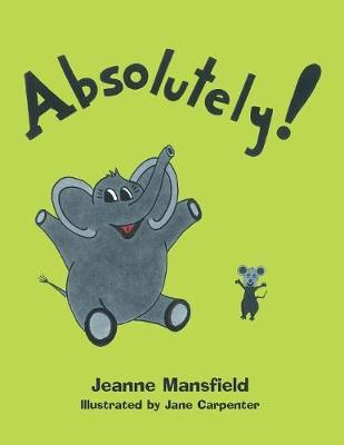 Absolutely! by Jeanne Mansfield