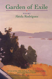 Garden of Exile by Aleida Rodriguez