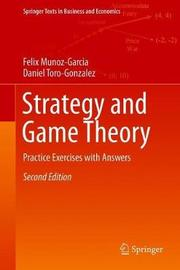 Strategy and Game Theory by Felix Munoz-Garcia