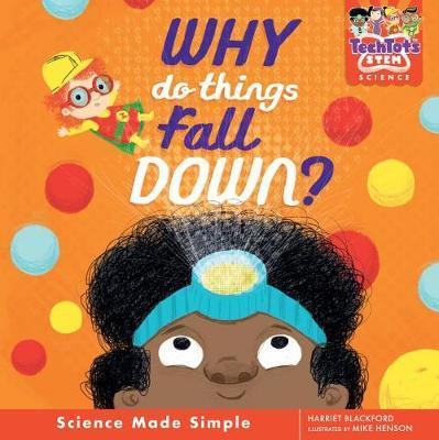 Why Do Things Fall Down? by Harriet Blackford