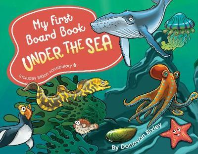 My First Board Book: Under the Sea by Donovan Bixley image