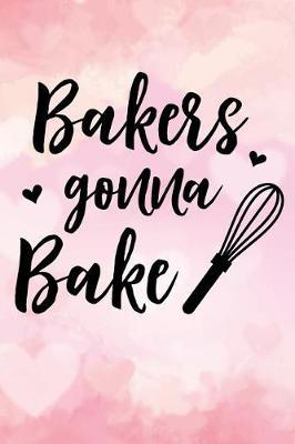 bakers gonna bake by Fav Recipes Publishers