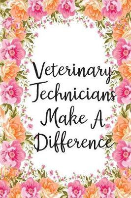 Veterinary Technicians Make A Difference by Areo Creations