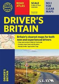 Philip's Driver's Atlas Britain by Philip's Maps and Atlases