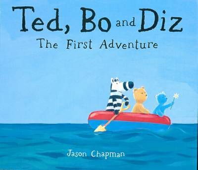 Ted, Bo and Diza: The First Adventure by Jason Chapman image