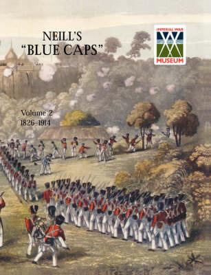 Neill's 'Blue Caps' VOL 2 1826-1914 by Wylly H. C.Colonel image