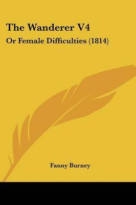 The Wanderer V4: Or Female Difficulties (1814) by Fanny Burney image