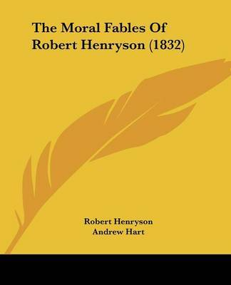 The Moral Fables Of Robert Henryson (1832) by Robert Henryson image