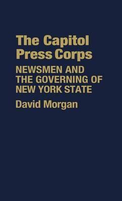 The Capitol Press Corps by David Morgan image