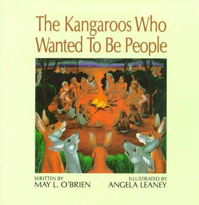 The Kangaroos Who Wanted to be People by May L. O'Brien