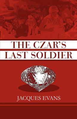 The Czar's Last Soldier by Jacques Evans image