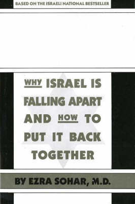 Israel's Dilemma: Why Israel is Falling Apart and How to Put it Back Together by Ezra Sohar