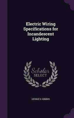 Electric Wiring Specifications for Incandescent Lighting by George H Kimber image
