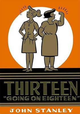 Thirteen Going on Eighteen by John Stanley