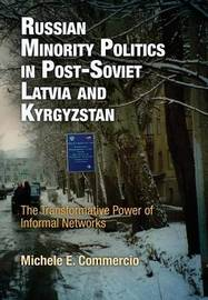 Russian Minority Politics in Post-Soviet Latvia and Kyrgyzstan by Michele E. Commercio image