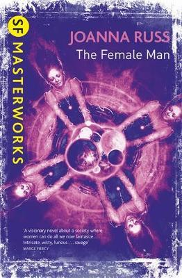 The Female Man (S.F Masterworks) by Joanna Russ image