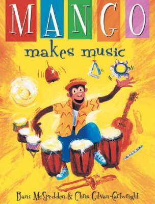 Mango Makes Music by B. McSpedden