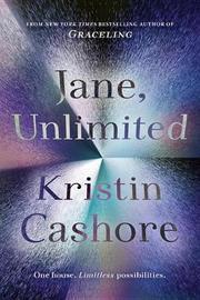 Jane, Unlimited by Kristin Cashore image