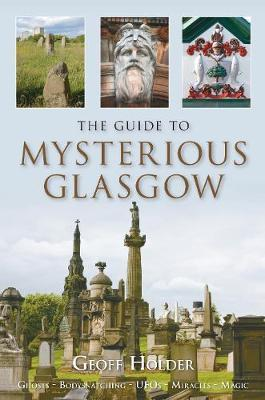 The Guide to Mysterious Glasgow by Geoff Holder image