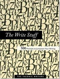 The Write Stuff Journal: 500 Prompts to Jumpstart Your Writing by Taconic Writers