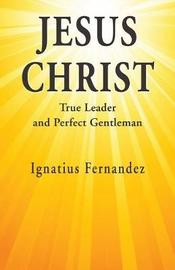 Jesus Christ by Ignatius Fernandez