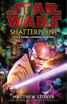 Star Wars: Shatterpoint by Matthew Stover image