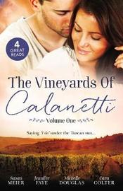 The Vineyards Of Calanetti/A Bride For The Italian Boss/Return Of The Italian Tycoon/Reunited By A Baby Secret/Soldier, Hero...Husband? by Cara Colter