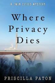 Where Privacy Dies by Priscilla Paton image