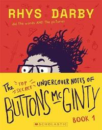 The Top Secret Undercover Notes of Buttons McGinty by Rhys Darby image