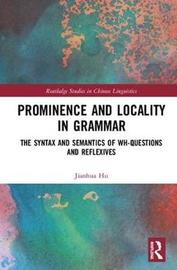 Prominence and Locality in Grammar by Jianhua Hu