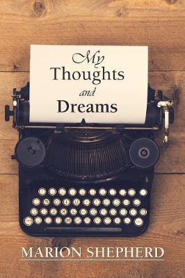 My Thoughts and Dreams. by Marion Shepherd