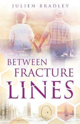 Between Fracture Lines by Julien Bradley