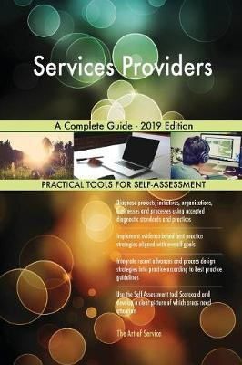 Services Providers A Complete Guide - 2019 Edition by Gerardus Blokdyk image