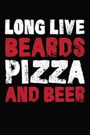 Long Live Beards Pizza And Beer by Artees Moustache Publishing image