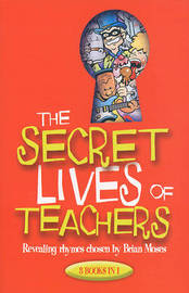 The Secret Lives of Teachers: Revealing Rhymes Chosen by by Brian Moses image