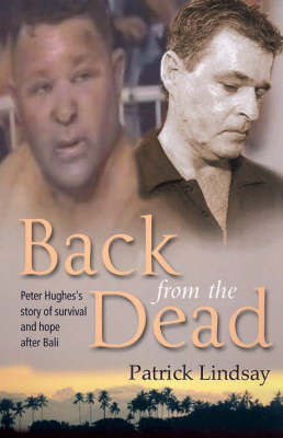 Back from the Dead: Peter Hughes's Story of Survival and Hope after Bali by Hughes Peter & Lindsay Pa image
