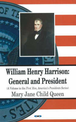 William Henry Harrison by Mary Jane Child Queen