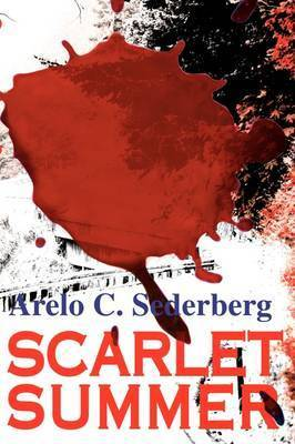 Scarlet Summer by Arelo C Sederberg