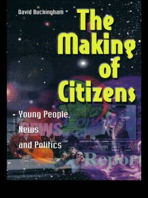The Making of Citizens by David Buckingham image