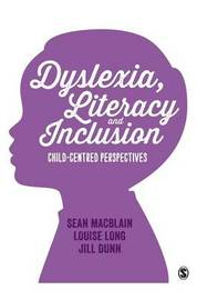Dyslexia, Literacy and Inclusion by Sean MacBlain