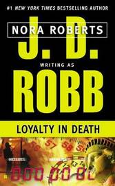 Loyalty in Death (In Death #10) (US Ed) by J.D Robb