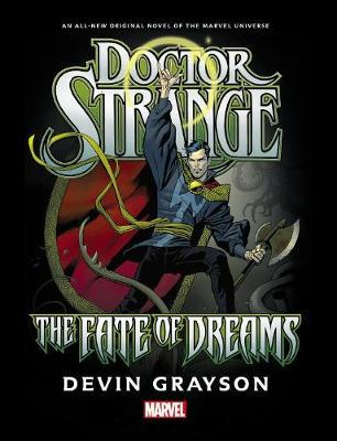 Doctor Strange: The Fate Of Dreams Prose Novel by Devin Grayson