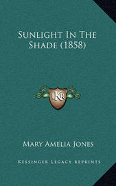Sunlight in the Shade (1858) by Mary Amelia Jones image